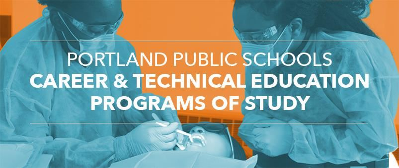 Portland Public Schools Career and Technical Education Programs of Stufy