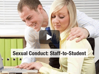 Link to Sexual Conduct: Staff-to-Student Movie. CREATE A NEW ACCOUNT. USE REGISTRATION KEY 9f44e06