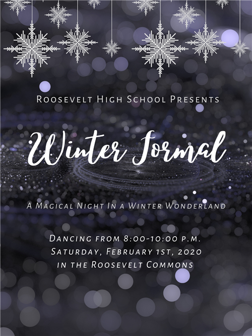RHS Winter Formal-Saturday, February 1st, 2020. 8:00-10:00 P.M. in the Commons.